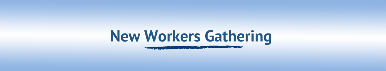 New Workers Gathering